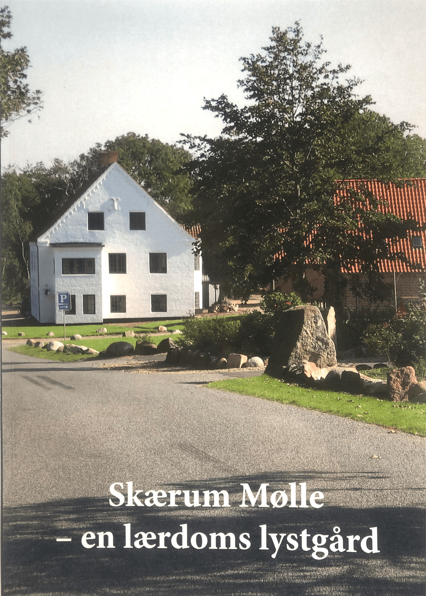 Skærum Mølle - en lærdoms lystgård