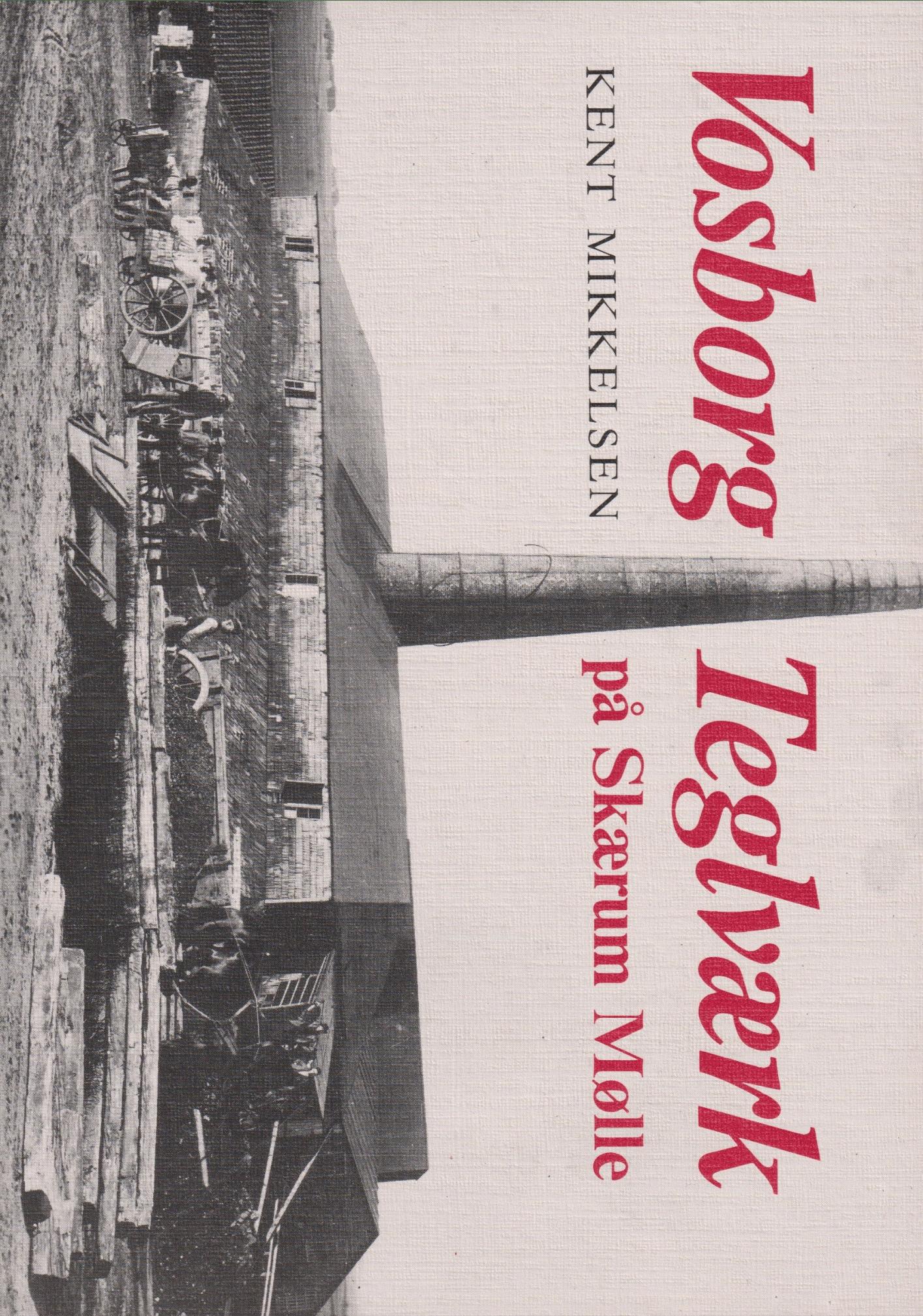 Vosborg Teglværk på Skærum Mølle